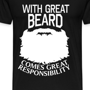 Beard - Great beard comes great responsibility - Men's Premium T-Shirt