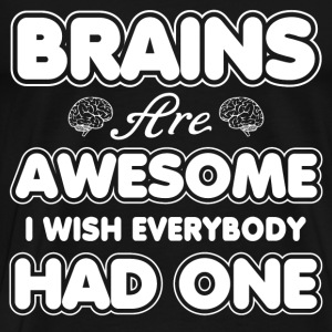 Brains - I wish everybody had one brain - Men's Premium T-Shirt