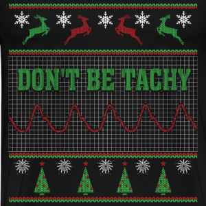 Nurse - Don't be tachy awesome christmas sweater - Men's Premium T-Shirt