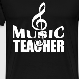 Music teacher - Awesome t-shirt for music teache - Men's Premium T-Shirt