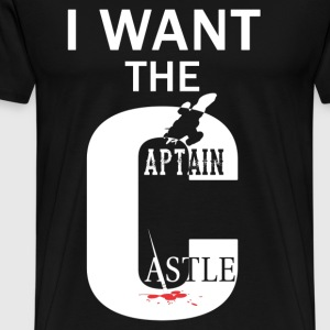 Serenity - I want the captain castle awesome tee - Men's Premium T-Shirt