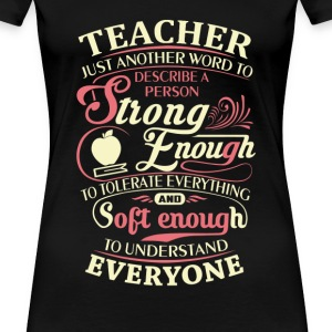 Teacher - Strong enough to tolerate everything tee - Women's Premium T-Shirt