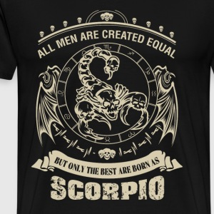 Scorpio - Only the best men are born as scorpio - Men's Premium T-Shirt