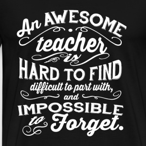 Teacher - An awesome teacher is hard to find tee - Men's Premium T-Shirt