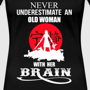An old woman with her brain - Never underestimate - Women's Premium T-Shirt