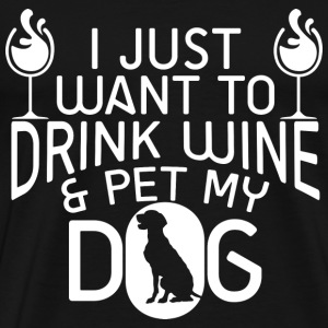 Dog lover - Drink wine and pet my dog - Men's Premium T-Shirt