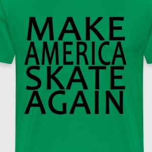 make_america_skate_again_ - Men's Premium T-Shirt
