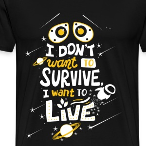 WALL·E - I don't want to survive I want to live - Men's Premium T-Shirt