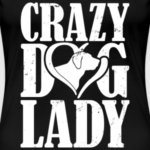 Dog lover - Crazy dog lady T - shirt - Women's Premium T-Shirt