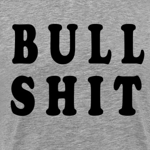 Bull Shit T-Shirts - Men's Premium T-Shirt