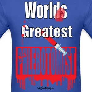 Worlds Greatest Phlebotomist - Men's T-Shirt