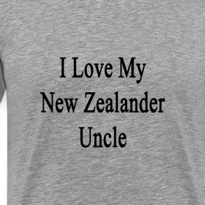 i_love_my_new_zealander_uncle T-Shirts - Men's Premium T-Shirt