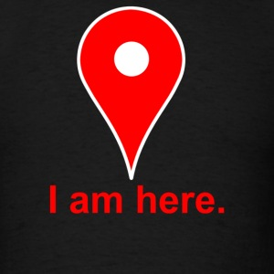 Am Here Internet Google Maps - Men's T-Shirt