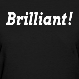 BRILLIANT SMART IDEA T-Shirts - Women's T-Shirt