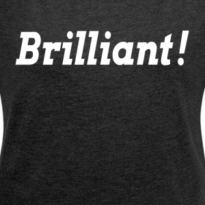 BRILLIANT SMART IDEA T-Shirts - Women´s Rolled Sleeve Boxy T-Shirt