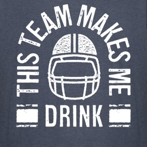 THIS TEAM MAKES ME DRINK T-Shirts - Vintage Sport T-Shirt
