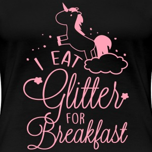 I eat glitter for breakfast T-Shirts - Women's Premium T-Shirt
