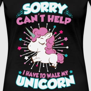 I have to walk my unicorn T-Shirts - Women's Premium T-Shirt