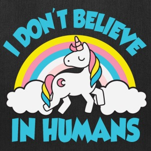 Unicorns - I don't believe in humans Bags & backpacks - Tote Bag