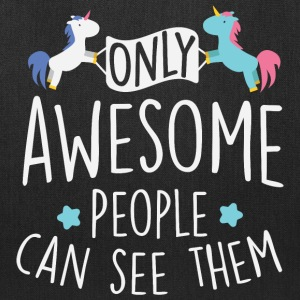 Unicorns: only awesome people can see them Bags & backpacks - Tote Bag