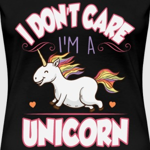 I don't care I'm a unicorn T-Shirts - Women's Premium T-Shirt