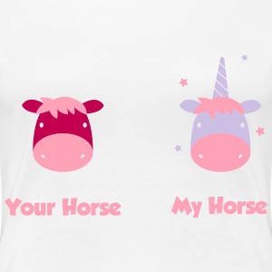 Unicorn: Your Horse my horse T-Shirts - Women's Premium T-Shirt