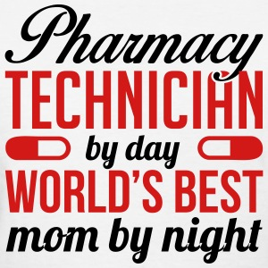 PHARMACY TECH. BY DAY WORLD'S BEST MOM BY NIGHT T-Shirts - Women's T-Shirt