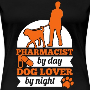 PHARMACIST BY DAY DOG LOVER BY NIGHT T-Shirts - Women's Premium T-Shirt