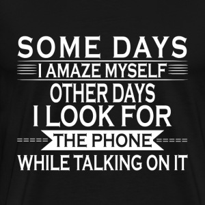 Some days I amaze myself... - Men's Premium T-Shirt