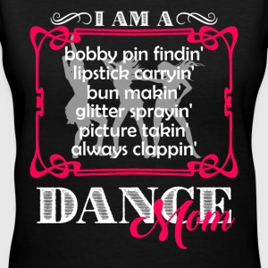 I Am A Dance Mom Shirts - Women's V-Neck T-Shirt