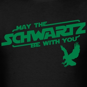 May the Schwartz Be With You T-Shirts - Men's T-Shirt