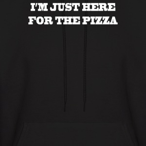 I'M JUST HERE FOR THE PIZZA - Men's Hoodie