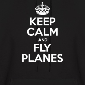 Keep Calm and Fly Planes - Men's Hoodie