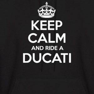 Keep calm and Ride a Ducati - Men's Hoodie