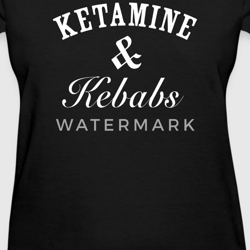 KETAMINE & KEBABS - Women's T-Shirt