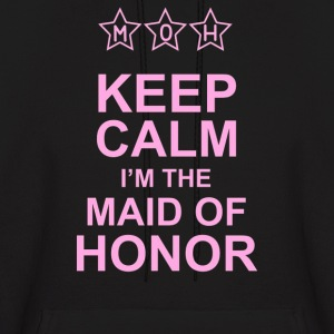 Keep Calm I'm The Maid Of Honor - Men's Hoodie