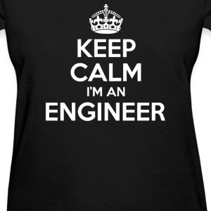 Keep Calm I'm an Engineer - Women's T-Shirt