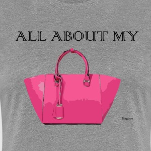All about my purse 1 T-Shirts - Women's Premium T-Shirt
