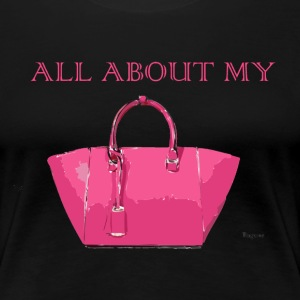 All About My Purse 2 - Women's Premium T-Shirt