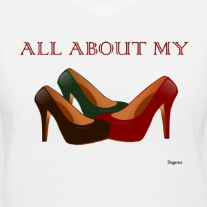 All About My Pumps 2 - Women's V-Neck T-Shirt