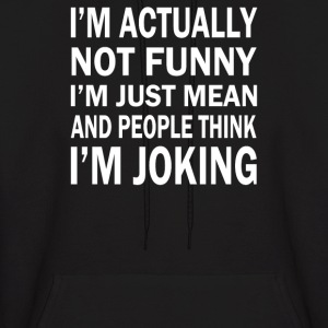 Mean And Just Joking - Men's Hoodie