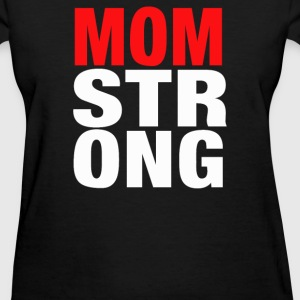 MOM STRONG - Women's T-Shirt