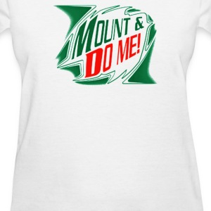 Mount And Do Me - Women's T-Shirt