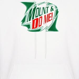 Mount And Do Me - Men's Hoodie