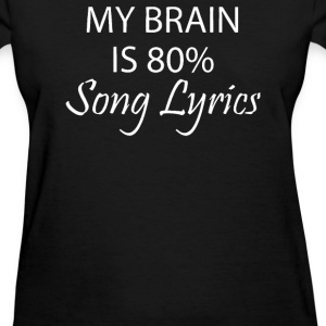 My Brain Is 80% Song Lyrics - Women's T-Shirt