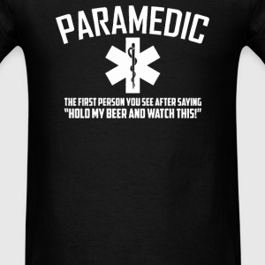 Paramedic Watch This - Men's T-Shirt