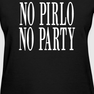 NO PIRLO NO PARTY - Women's T-Shirt