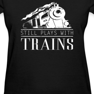 Play With Trains - Women's T-Shirt