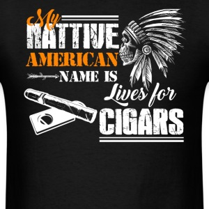 Lives For Cigar Shirt - Men's T-Shirt