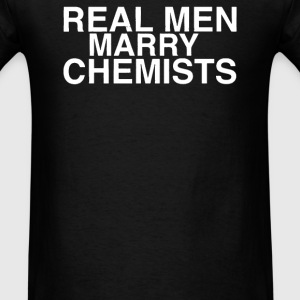 Real Men Marry Chemists - Men's T-Shirt